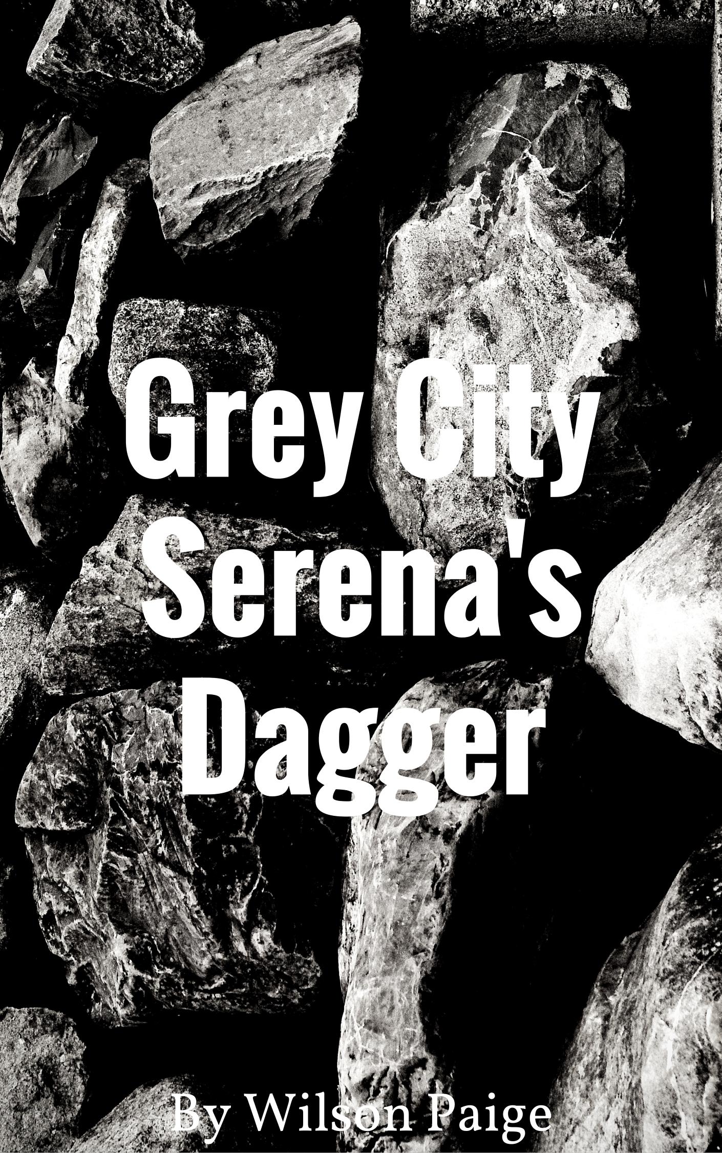 Grey City Serenas Dagger  by  Wilson Paige