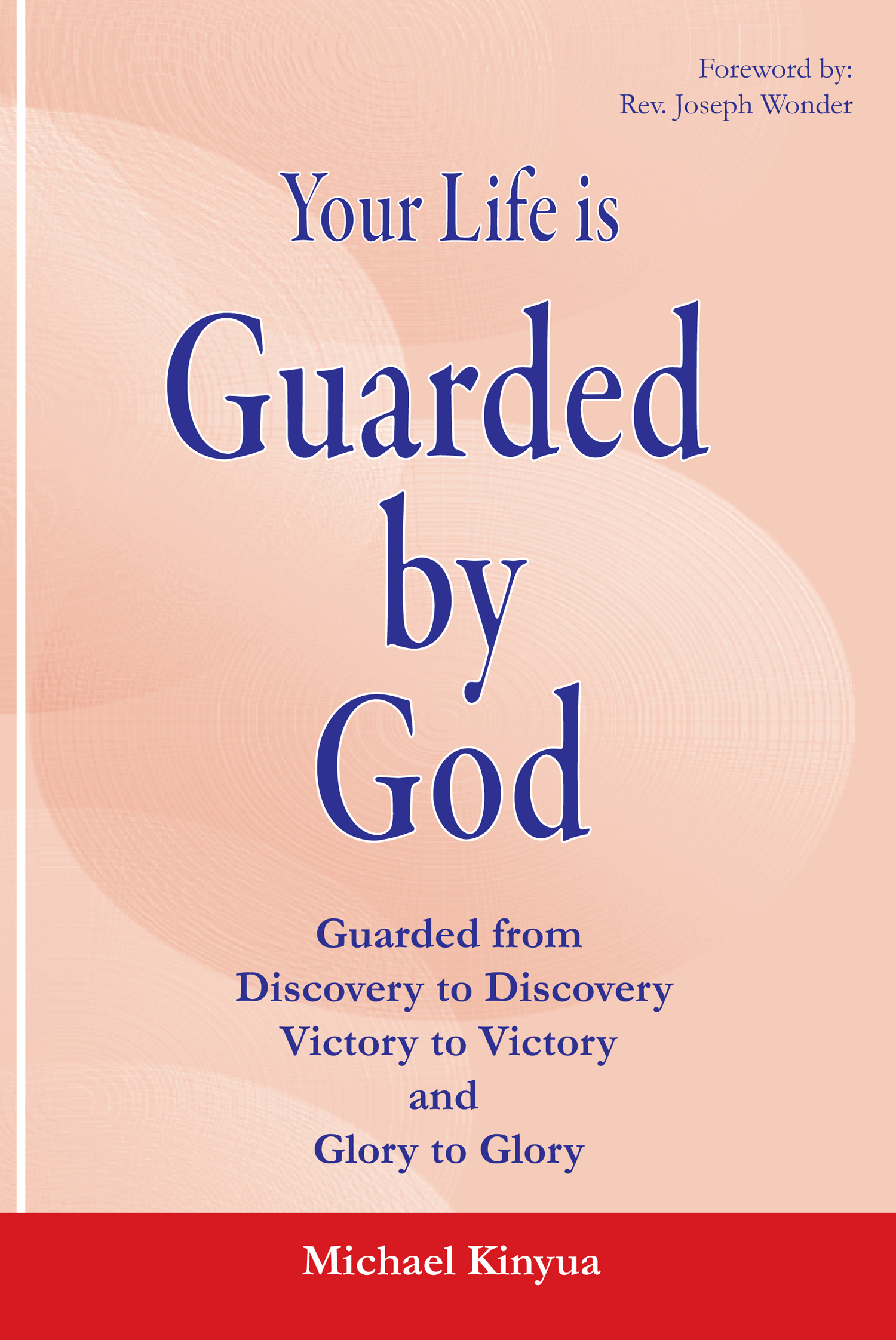 Your Life is Guarded God by Michael Kinyua