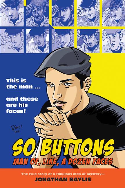 So Buttons: Man of, Like, a Dozen Faces Jonathan Baylis