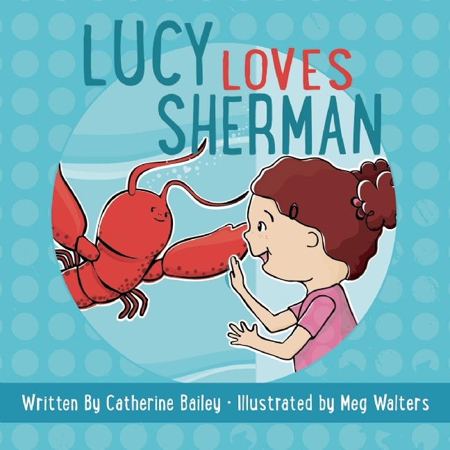 Lucy Loves Sherman Catherine Bailey