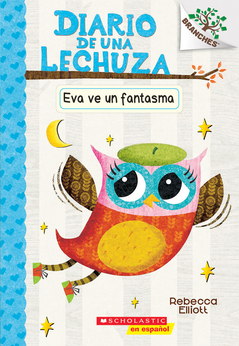 Eva ve un fantasma: A Branches Book (Diario de una lechuza #2)  by  Rebecca Elliott