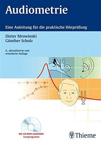 Audiometrie: Eine Anleitung für die praktische Hörprüfung Dieter Mrowinski