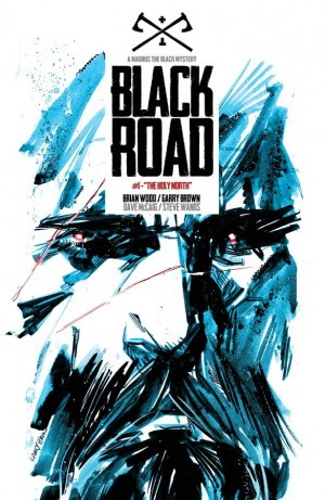 Black Road #1 Brian Wood