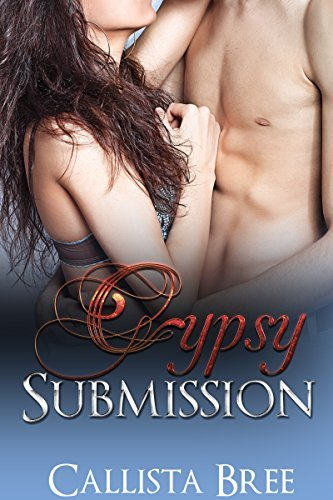 ROMANCE: Gypsy Submission: (New Adult BBW Romantic Short Stories)  by  Callista Bree