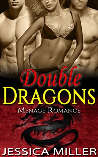 Menage Romance: Double Dragons (Paranormal Shapeshifter Threesome Dragon Shifter Romance) (Fantasy BBW Taboo Interracial Love Triangle MFM Mates Short Stories)  by  Jessica Miller