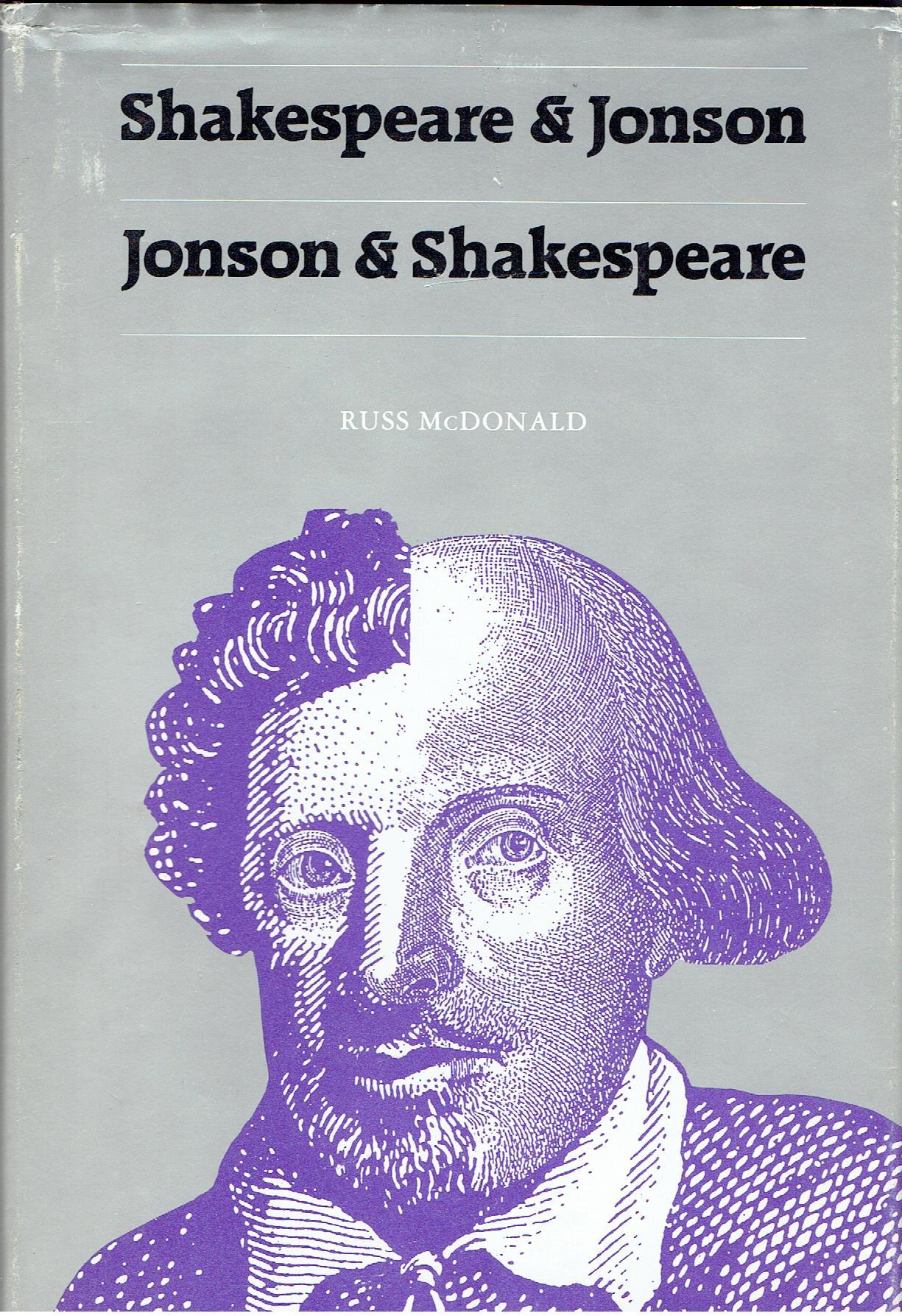 Shakespeare and Jonson/Jonson and Shakespeare Russ McDonald