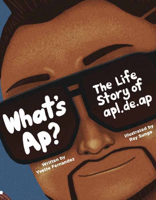 Whats Ap?: The Life Story of apl.de.ap  by  Yvette Fernandez