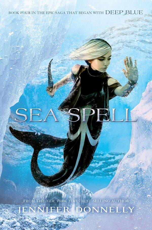 Sea Spell: Waterfire Saga, Book Four: Jennifer Donnelly