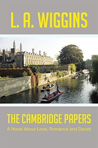 The Cambridge Papers: A Novel About Love, Romance and Deceit  by  L. A. Wiggins