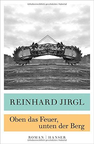 Oben das Feuer, unten der Berg Reinhard Jirgl