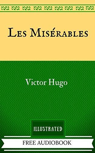 Les Misérables: By Victor Hugo - Illustrated Victor Hugo