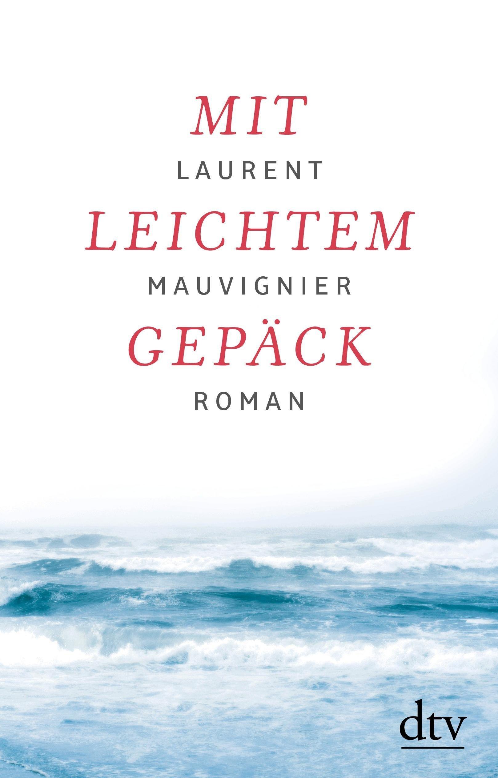 Mit leichtem Gepäck  by  Laurent Mauvignier