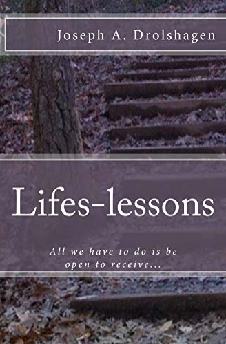Lifes-lessons: All we have to do is be open to receive. Joseph Drolshagen