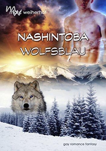 Nashintoba - Wolfsblau: Gay Romance Fantasy  by  Marc Weiherhof