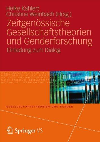 Zeitgenössische Gesellschaftstheorien und Genderforschung: Einladung zum Dialog  by  Heike Kahlert