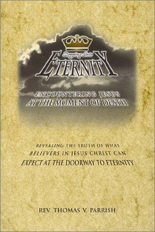Stepping Into Eternity Thomas V. Parrish