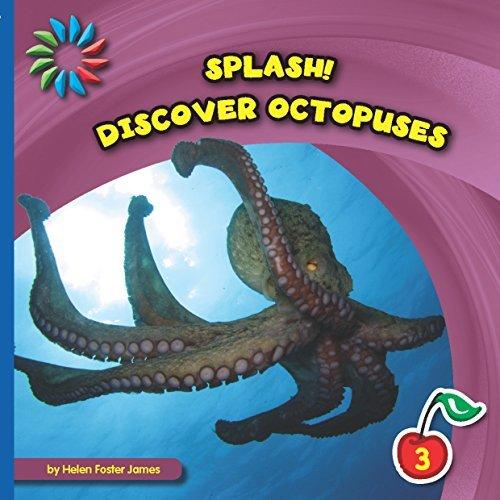 Discover Octopuses (21st Century Basic Skills Library: Splash!) Helen Foster James