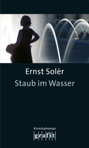 Staub im Wasser: Fred Staubs zweiter Fall (Fred-Staub-Krimis 2) Ernst Solèr