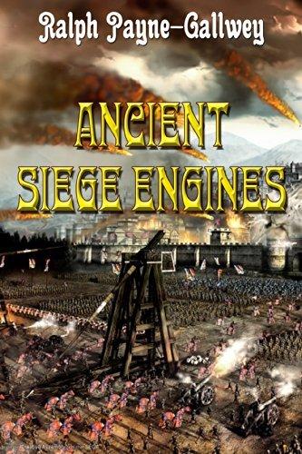 Ancient Siege Engines Ralf Payne-Gallwey