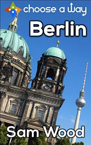 Berlin - a Choose a Way interactive guidebook  by  Sam Wood