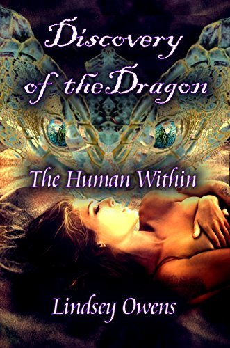 Discovery of the Dragon: The Human Within (Dragons Book 1)  by  Lindsey Owens