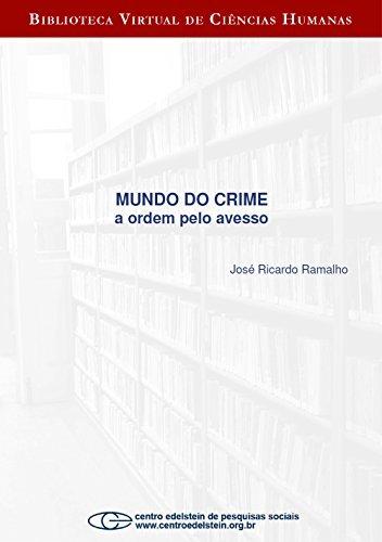 Mundo do crime: a ordem pelo avesso  by  José Ricardo Ramalho