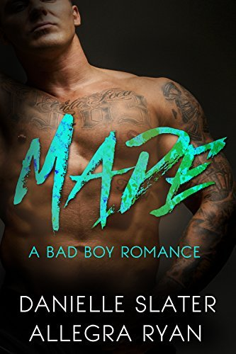Made: A Bad Boy Romance Danielle Slater