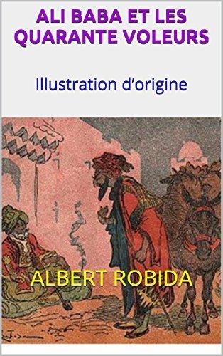 ALI BABA ET LES QUARANTE VOLEURS: Illustration dorigine Albert Robida
