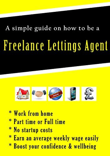 How to be a lettings agent working from home (2016 updated): Home business start up with no start up costs.  by  Adrian White