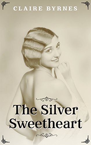 The Silver Sweetheart  by  Claire Byrnes