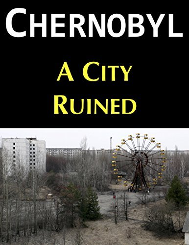 Chernobyl: A City Ruined Augustus Hamilton