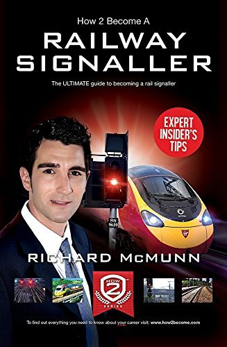 How To Become A Railway Signaller: The ULTIMATE guide to becoming a Signaller  by  How2become