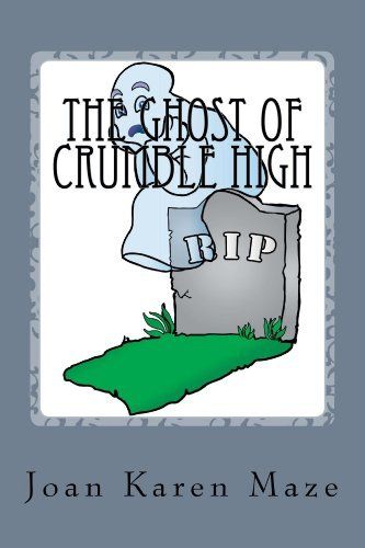 The Ghost of Crumble High (A Bartonville Ghost Mystery Book 1)  by  Joan Maze