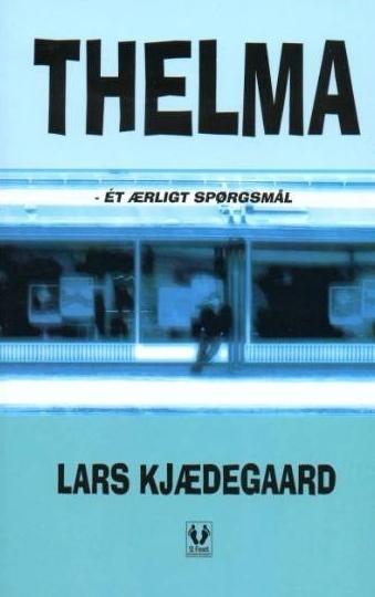 Thelma  by  Lars Kjædegaard