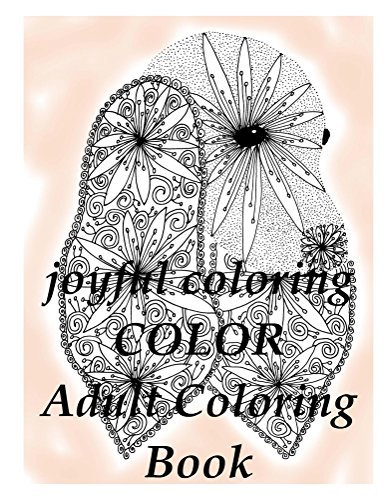 joyful colouring COLOR (Adult Coloring Book): Adult Coloring Book The Art Of You The Art Of You