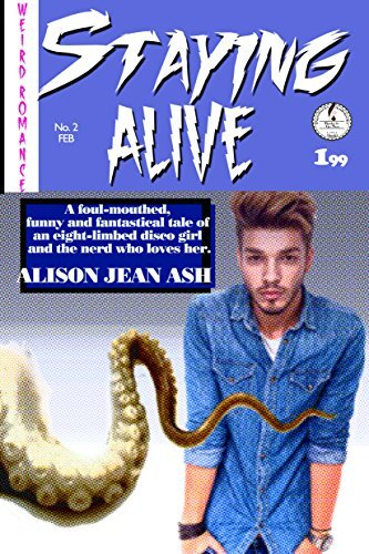 Staying Alive (Weird Romance Book 2)  by  Alison Jean Ash