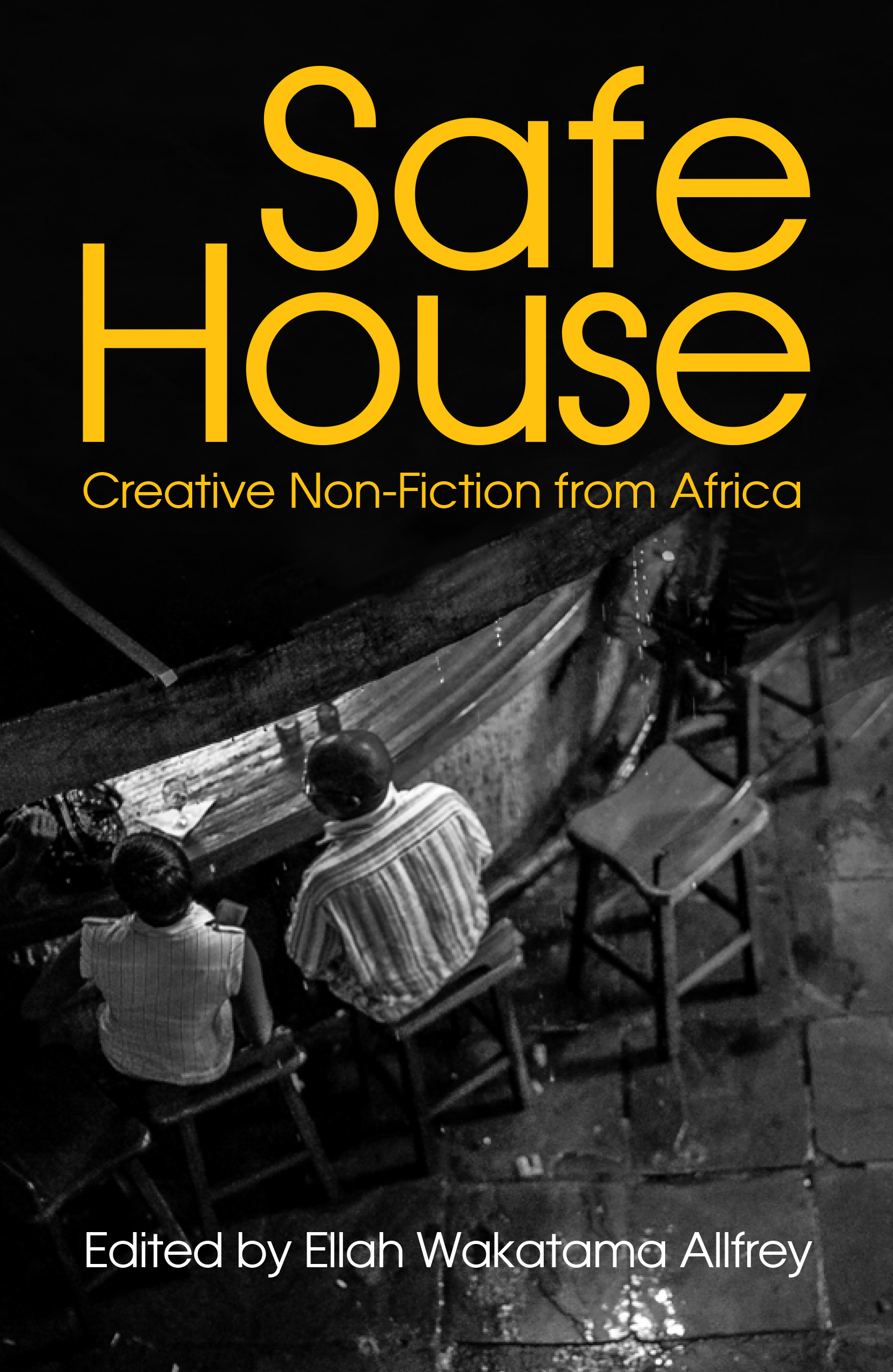 Safe House: An Anthology of Creative Non-Fiction from Africa  by  Ellah Wakatama Allfrey