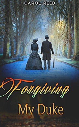 REGENCY ROMANCE: Forgiving My Duke (Pride and Prejudice variation) Carol Reed