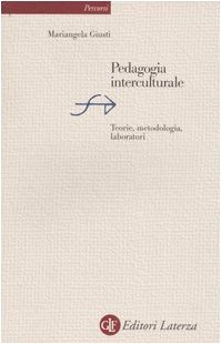 Pedagogia interculturale. Teorie, metodologia, laboratori  by  Mariangela Giusti