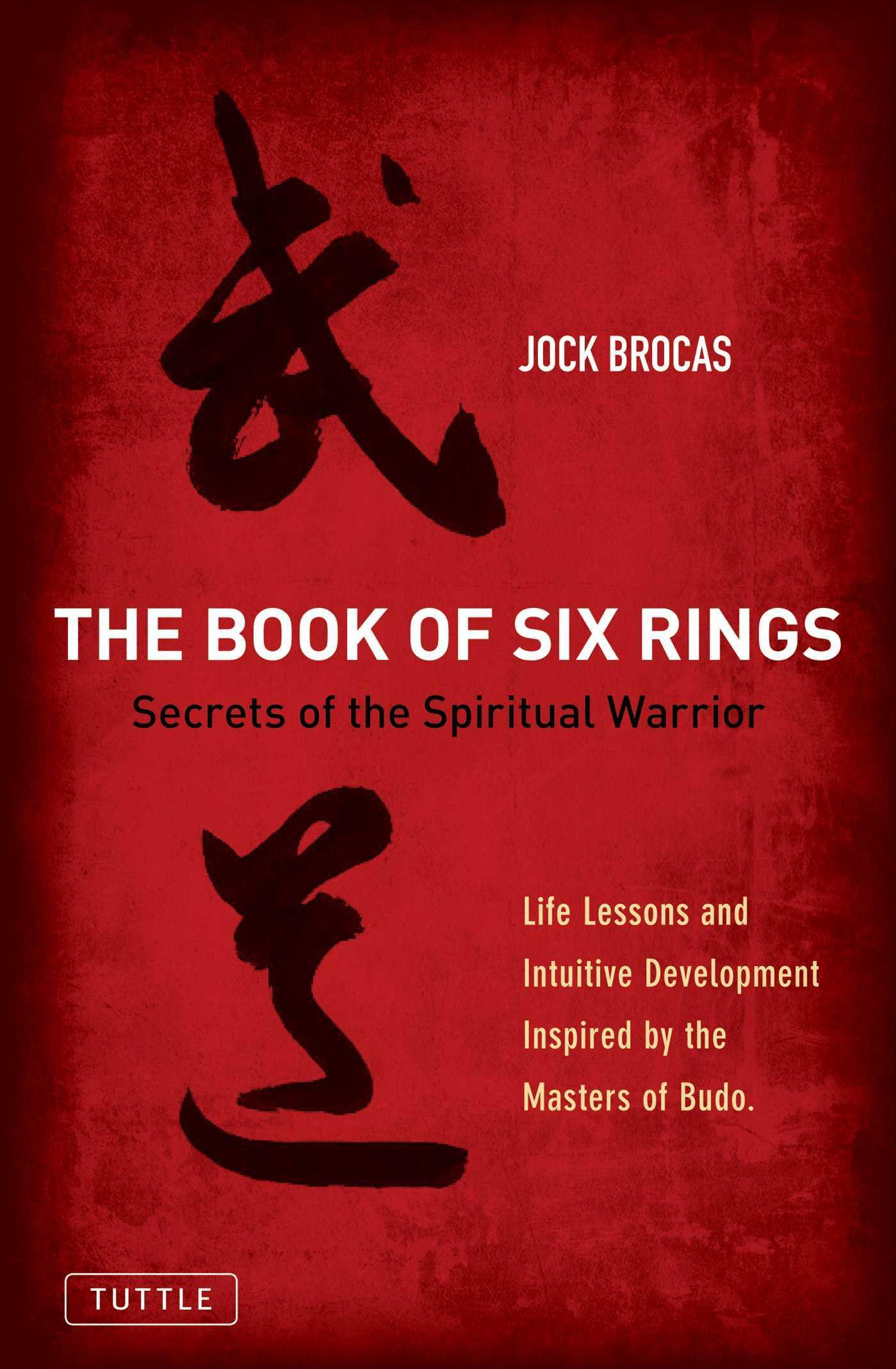 Book of Six Rings: Secrets of the Spiritual Warrior Jock Brocas