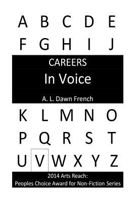 Careers: In Voice  by  A.L. Dawn French