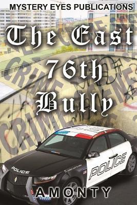 The East 76 Street Bully: Fight for What You Believe in  by  Lamont Jerome Wheeler