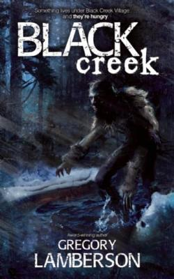 Black Creek  by  Gregory Lamberson
