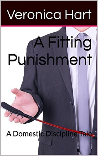 A Fitting Punishment: A Domestic Discipline Tale (The Marriage Therapist Book 2) Veronica Hart