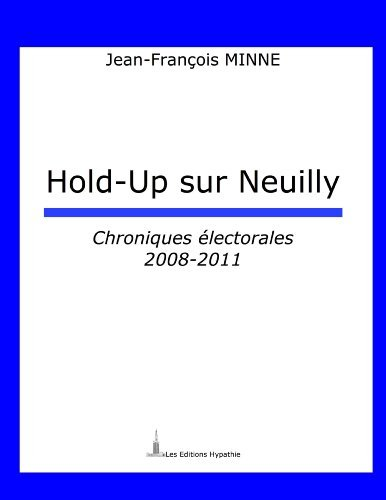 Hold-Up sur Neuilly Jean-François MINNE