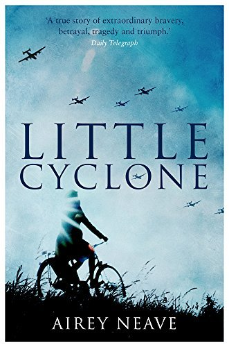 Little Cyclone: The Girl who Started the Comet Line Airey Neave
