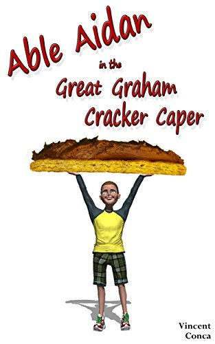 Able Aidan in The Great Graham Cracker Caper  by  Vincent Conca