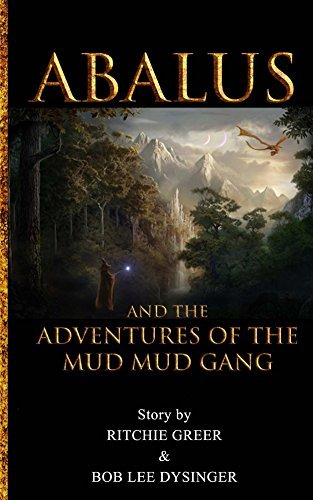Abalus and the Adventures of the Mud Mud Gang  by  Ritchie Greer