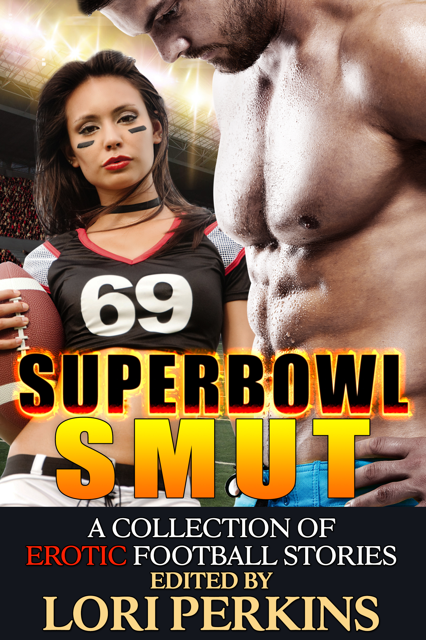 Super Bowl Smut: A Collection of Erotic Football Stories  by  Lori Perkins
