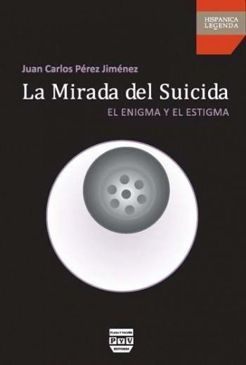 La Mirada del Suicida Juan Carlos Perez Jimenez